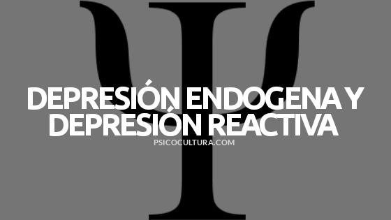 Depresión endógena y depresión reactiva