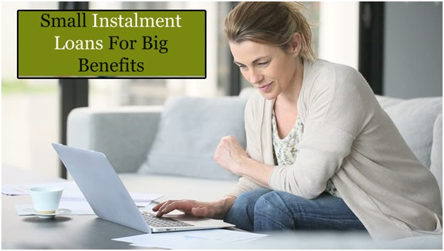 Small Instalment Loans For Big Benefits despite Bad Credit