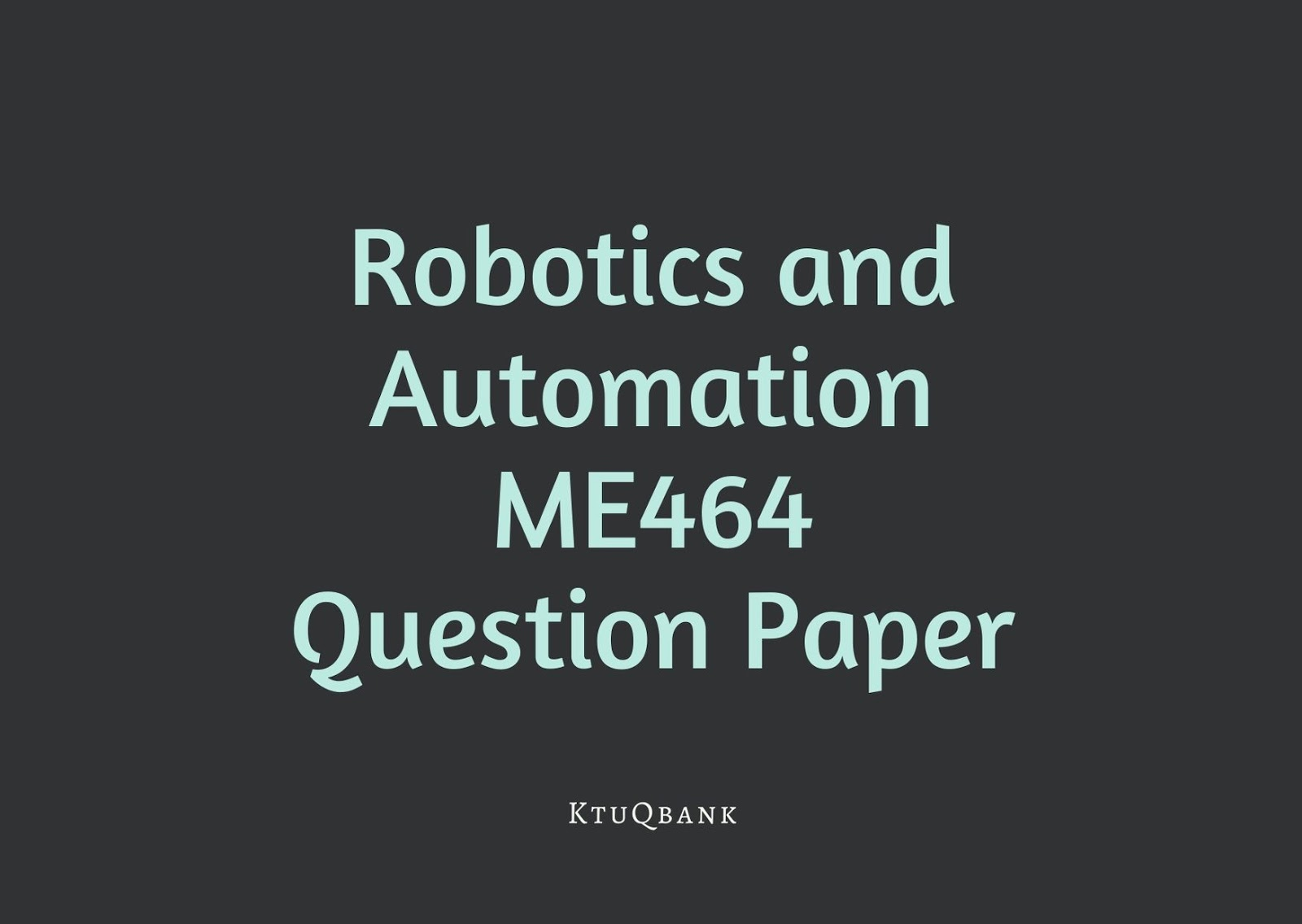 Robotics and Automation | ME464 | Question Papers (2015 batch)