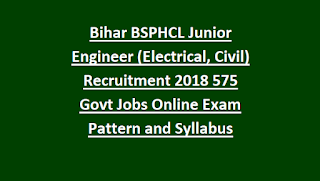 Bihar BSPHCL Junior Engineer (Electrical/Civil) Recruitment Notification 2018 575 Govt Jobs Online Exam Pattern and Syllabus