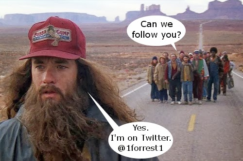 Funny Follow Forrest Gump - Can we follow you?  Yes. I'm on Twitter.  @1forrest1