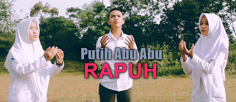 Putih Abu Abu, Lagu Cover, Lagu Religi, Download Lagu Putih Abu Abu - Rapuh Mp3 Cover Religi Terbaru 2018