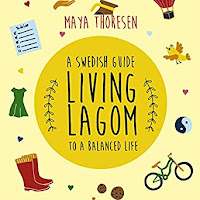 Book cover for Living Lagom: A Swedish Guide to a Balanced Life