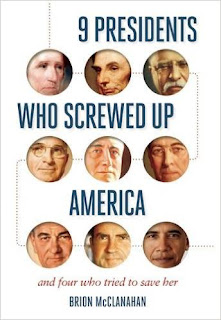 9 Presidents Who Screwed Up America: And Four Who Tried to Save He cover