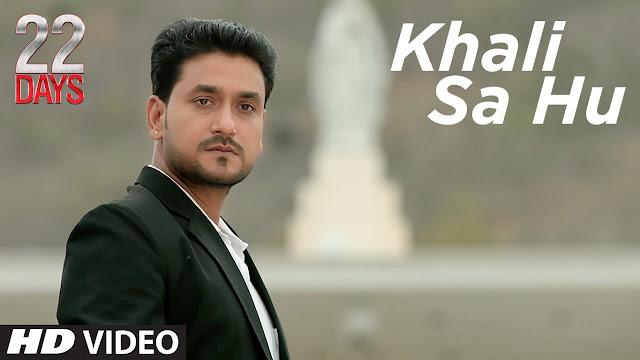 Khali Sa Hu Lyrics | 22 Days
