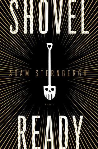 Adam Sternbergh - Shovel Ready