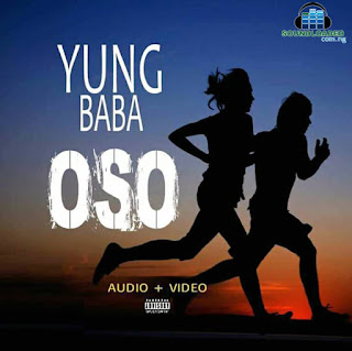 NEW SONG TITLED OSO  Means RUN will be drop soon by Yung Baba, Keep refressing for the  UPDATES.