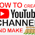 How to Create a YouTube Channel and Make Money