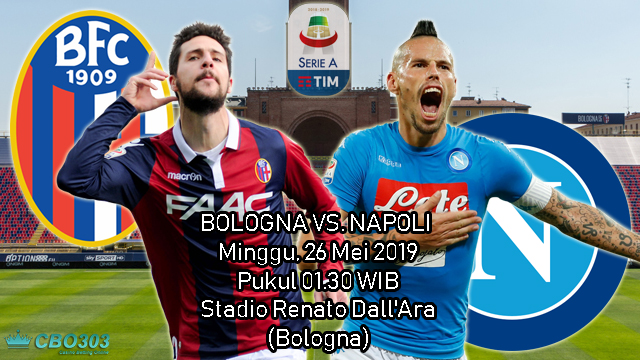 Prediksi Liga Italia Bologna vs Napoli (26 Mei 2019)