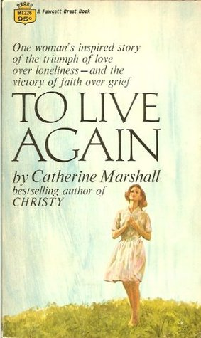 To Live Again by Catherine Marshall (5 star review)