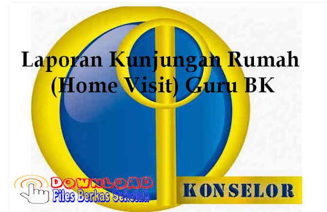 Download Laporan Kunjungan Rumah (Home Visit) Guru BK