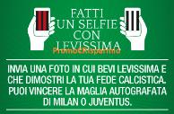 Logo Levissima: fatti un selfie e vinci 5 magliette del Milan e 5 magliette della Juventus
