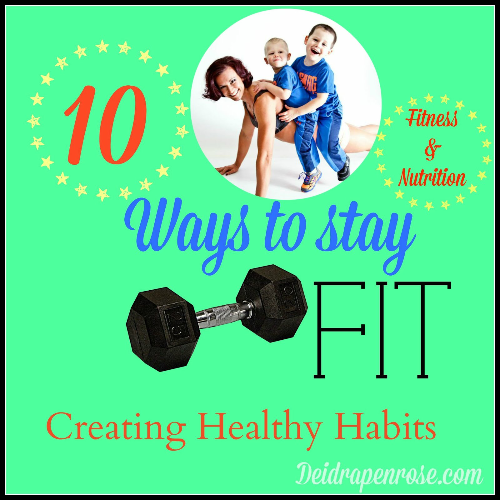 10 Ways To Stay FIT
