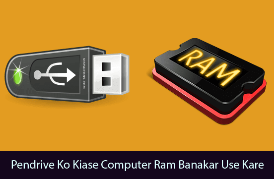 pendrive-ko-kiase-computer-ram-banakar-use-kare-windows-pc