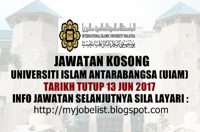Jawatan Kosong Universiti Islam Antarabangsa Malaysia (UIAM) Jun 2017