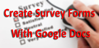 How To Create Survey Forms Using Google Docs