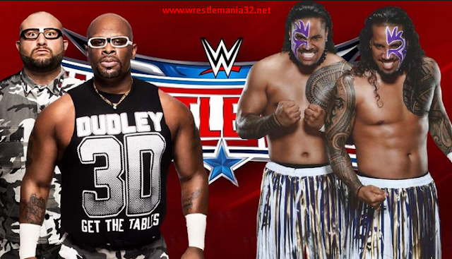 Usos Brothers VS Dudley Boyz Wrestle Mania 32 Matches: