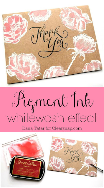 Pigment Ink Whitewash Effect Tutorial by Dana Tatar for Clearsnap