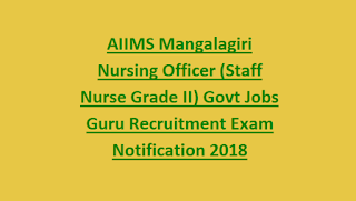 AIIMS Mangalagiri Nursing Officer (Staff Nurse Grade II) Govt Jobs Guru Recruitment Exam Notification 2018