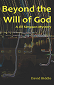 Beyond the Will of God by David Biddle book cover