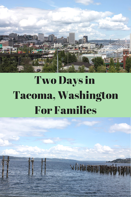 Two Days Exploring Lovely Tacoma, Washington for Families