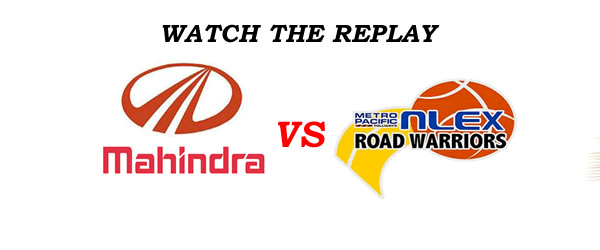 List of Replay Videos NLEX vs Mahindra @ Smart Araneta Coliseum August 17, 2016