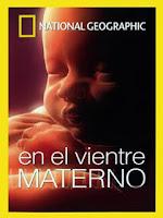 http://www.nationalgeographic.es/video/en-el-vientre-materno/en-el-vientre-materno