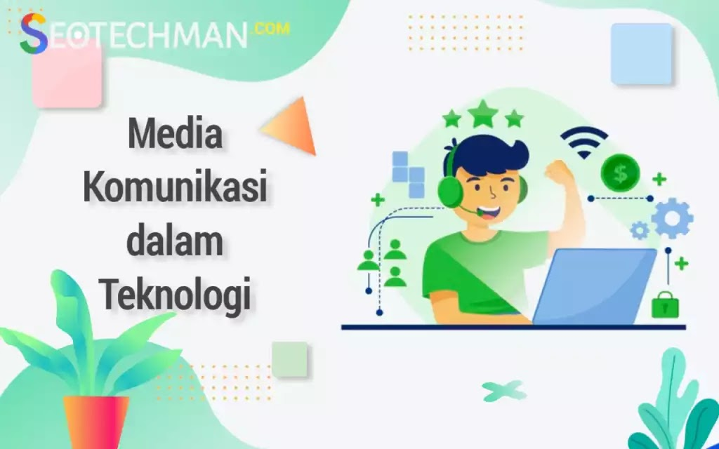 Media Komunikasi Dalam Teknologi