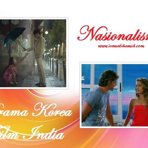 PECINTA DRAMA KOREA & FILM INDIA TIDAK NASIONALIS. BENARKAH?