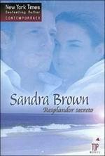 Resplandor Secreto – Sandra Brown