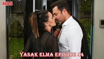 Episode 44 Yasak Elma
