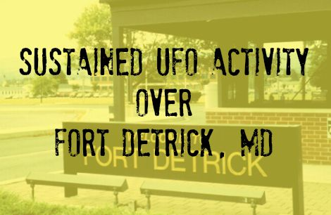 Sustained UFO Activity Over Fort Detrick, MD