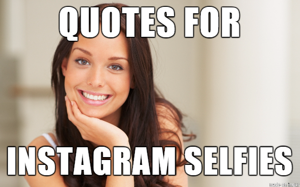 Captions For Selfies Captions Instagram