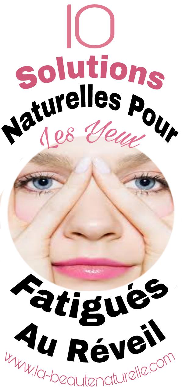 10 Solutions naturelles pour les yeux fatigués au réveil