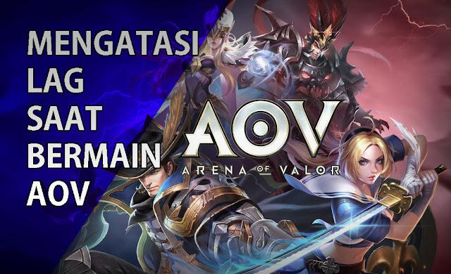 11 Cara Mengatasi Lag Saat Bermain Game Arena Of Valor (AOV)