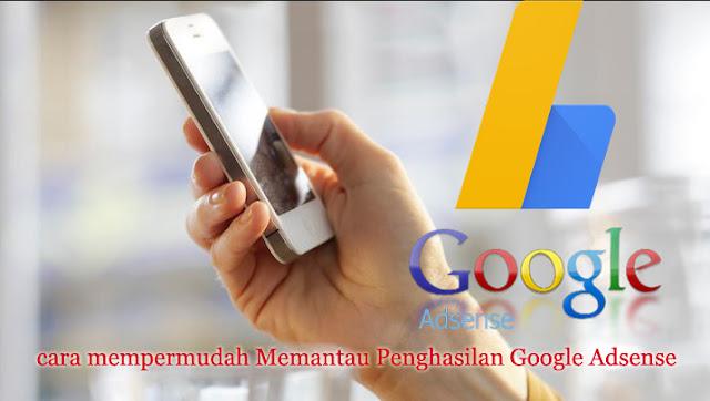 cara Untuk Mempermudah Memantau Penghasilan Google Adsense