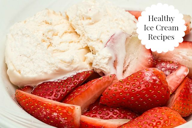 Healthy Ice Cream Recipes #icecream #healthy