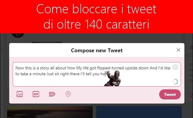 Come bloccare i tweet di oltre i 140 caratteri (se è proprio necessario...)