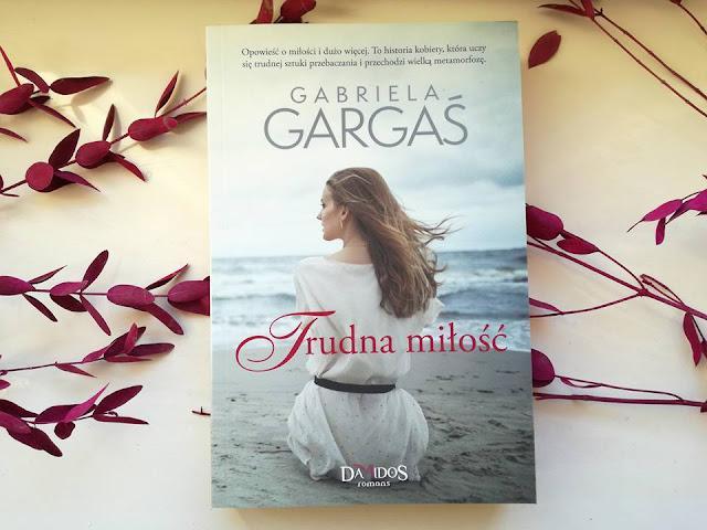 Gabriela Gargaś - Trudna miłość