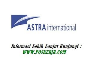 Lowongan Kerja Terbaru PT Astra International Agustus 2017