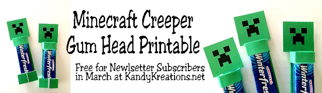 Create these fun Minecraft creepers filled with gum for your kids or for your Minecraft party.  This free printable is only for March newsletter subscribers at KandyKreations.net