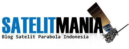 SATELIT MANIA - Blog Satelit Parabola Indonesia