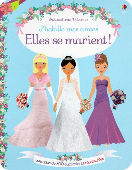 J'habille mes amies : Elles se marient ! - éditions Usborne
