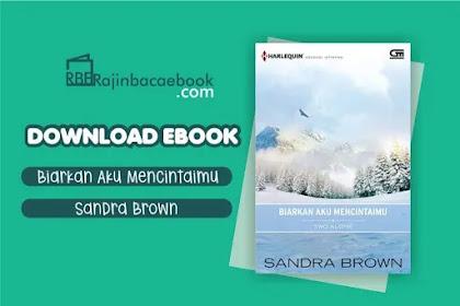 Download Novel Biarkan Aku Mencintaimu by Sandra Brown Pdf