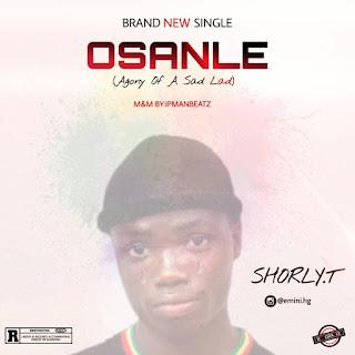 [Music] Shorly.T - Osanle