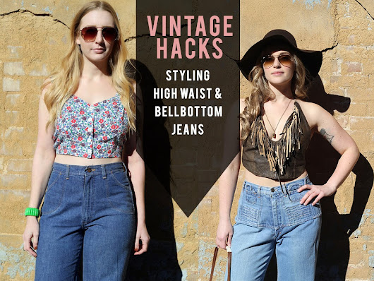 Vintage Hacks - Styling High Waist Jeans & Bell Bottoms