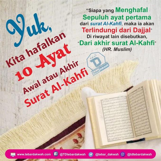 KEUTAMAAN MENGHAFAL 10 AYAT  AWAL ATAU AKHIR SURAT AL-KAHFI