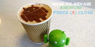 cara memperbaiki android force close