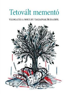 Tetovált mementó – Válogatás a Moly.hu tagjainak írásaiból c. antológia (szerk: Karsza Andi, Molnár Nikolett, illusztrátor: László Maya) borítója.
