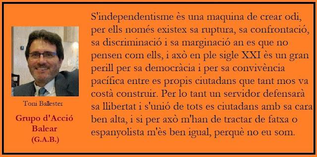 S´independentisme , odi, ruptura, confrontació, discriminació, sigle XXI, perill, democràcia, Toni Ballester, Grupo d´Acció Balear, G.A.B
